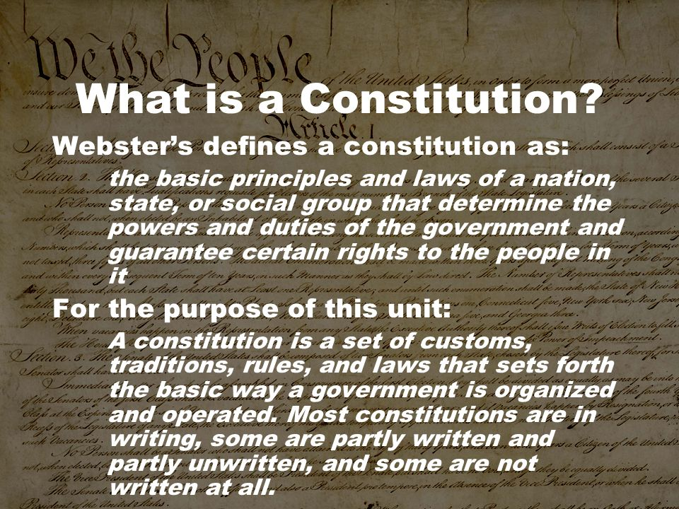 What is a Constitution Webster's defines a constitution as: