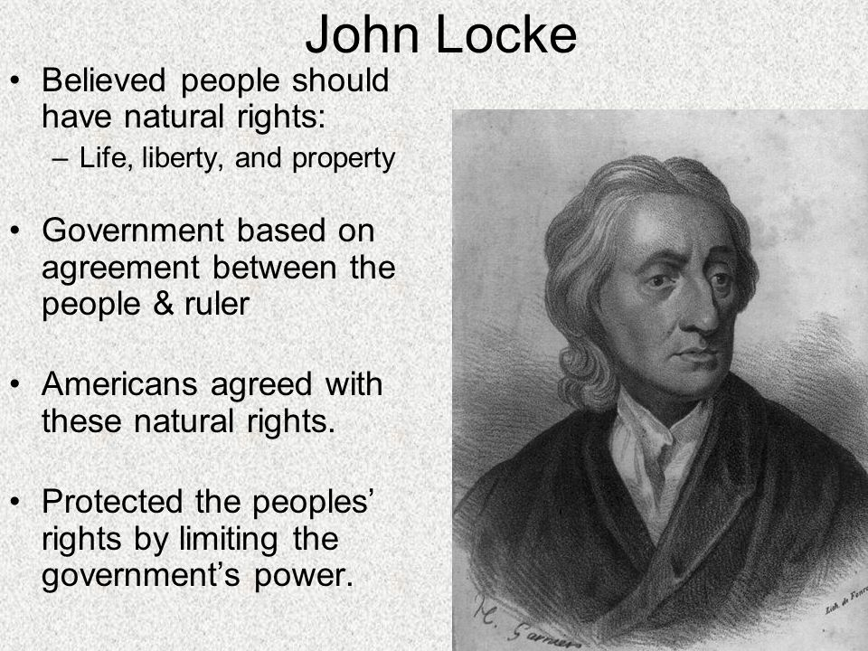 John Locke Believed people should have natural rights: