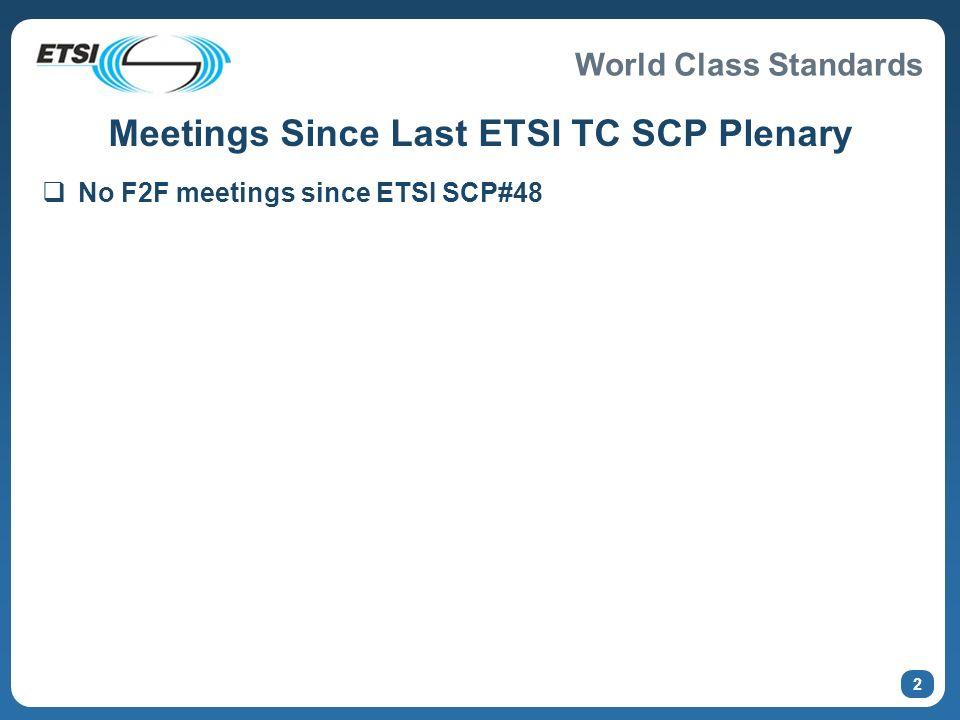 Meetings Since Last ETSI TC SCP Plenary