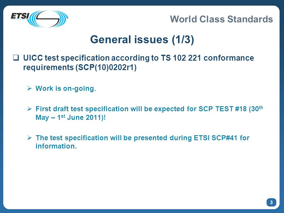 General issues (1/3) UICC test specification according to TS 102 221 conformance requirements (SCP(10)0202r1)