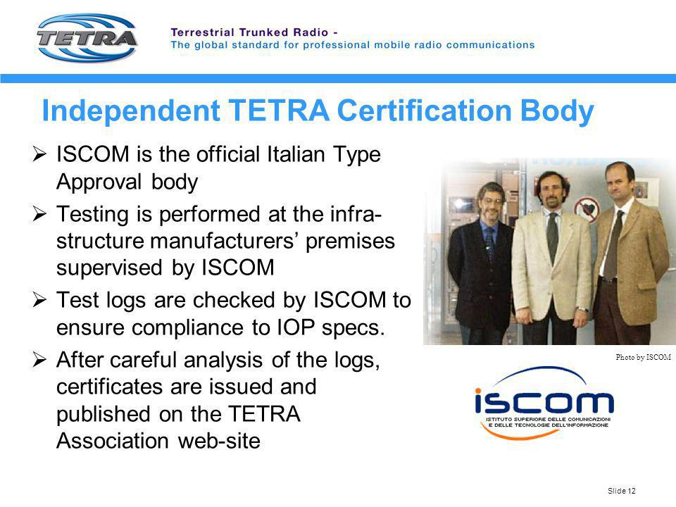 Independent TETRA Certification Body