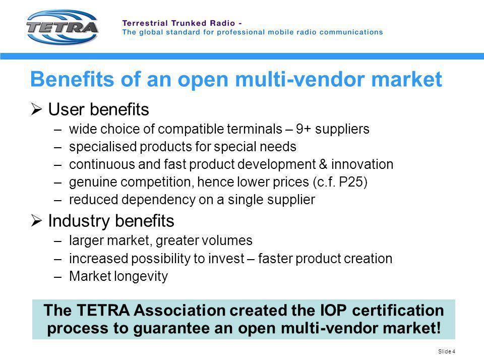 Benefits of an open multi-vendor market