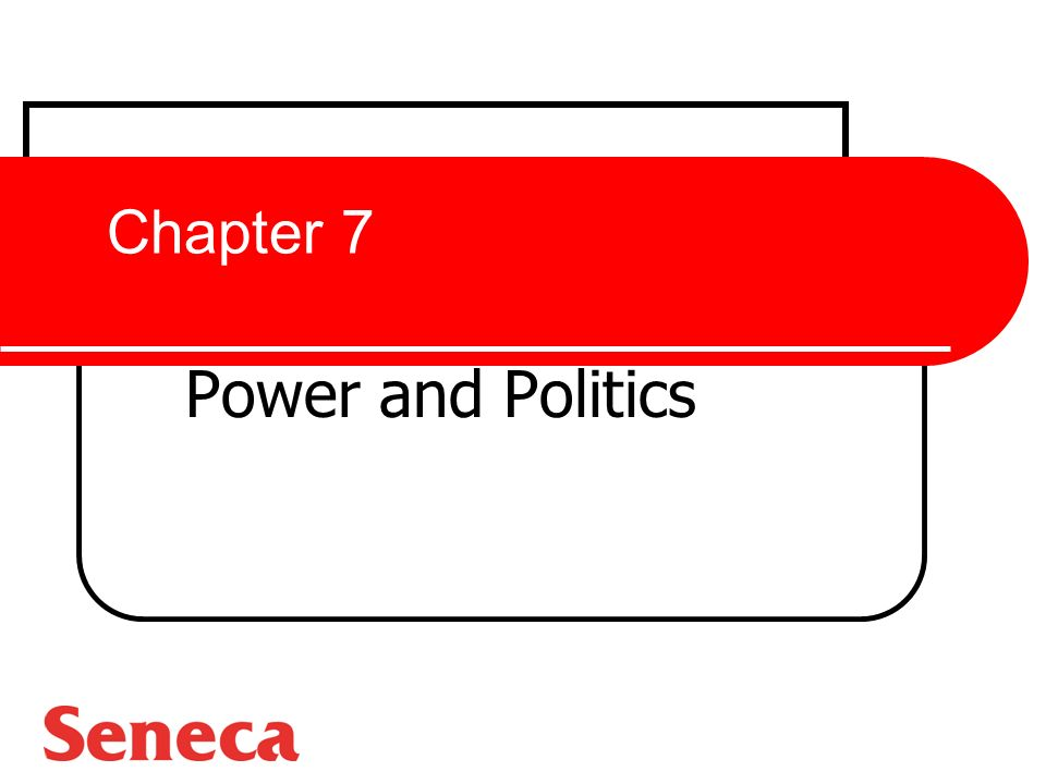 Chapter 7 Power and Politics