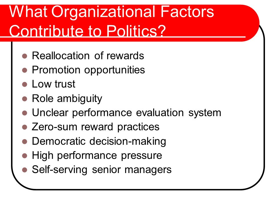 What Organizational Factors Contribute to Politics