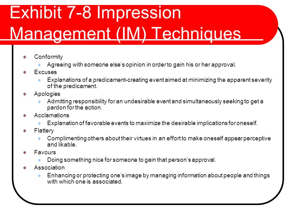 Exhibit 7-8 Impression Management (IM) Techniques