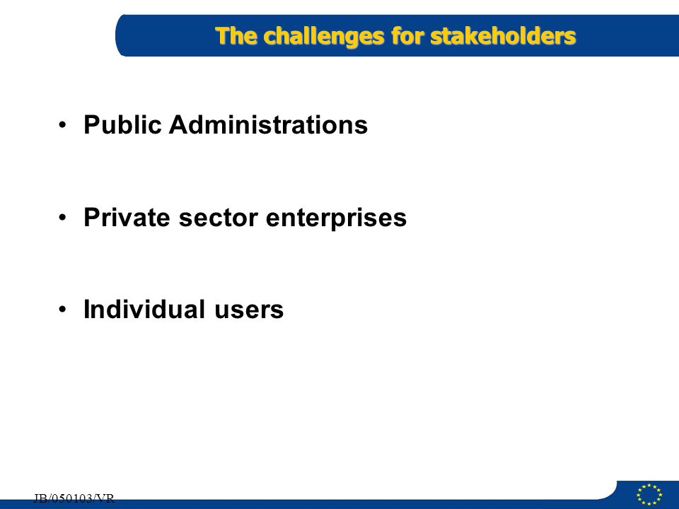 The challenges for stakeholders