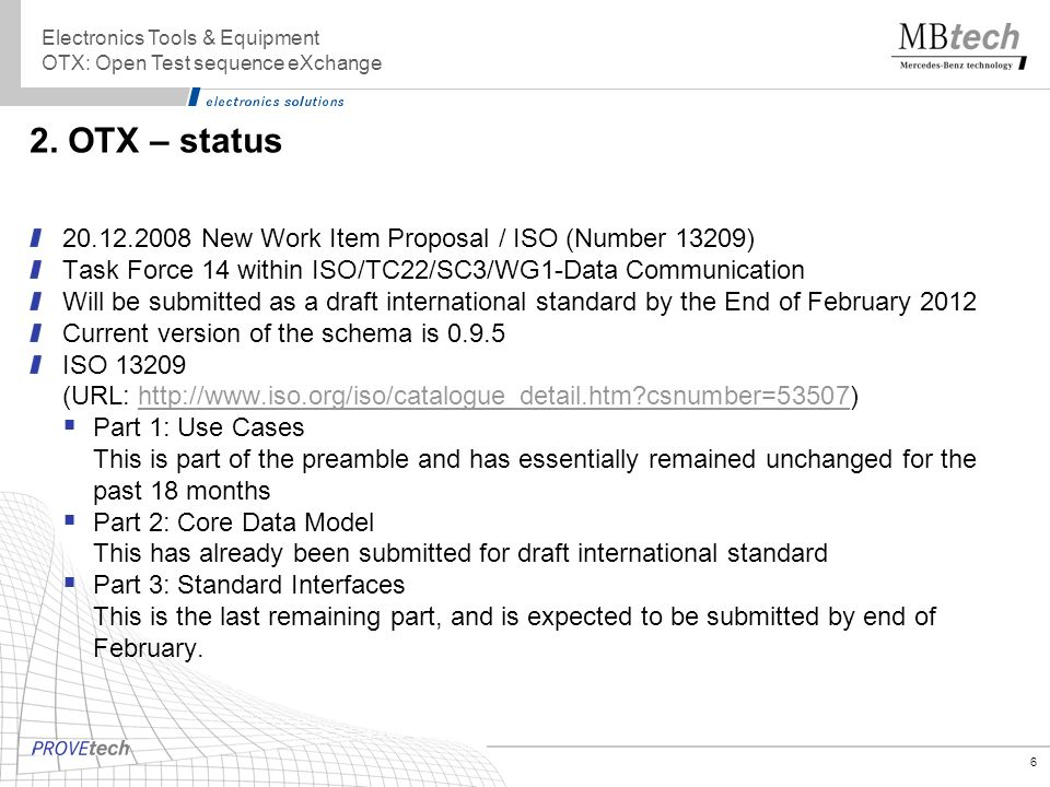 2. OTX – status 20.12.2008 New Work Item Proposal / ISO (Number 13209)