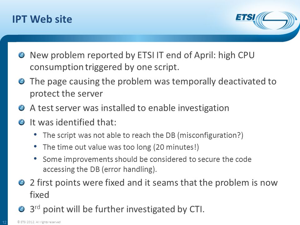 IPT Web site New problem reported by ETSI IT end of April: high CPU consumption triggered by one script.