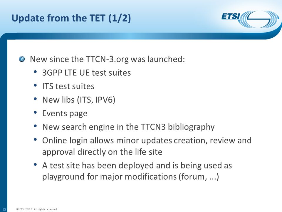 Update from the TET (1/2) New since the TTCN-3.org was launched:
