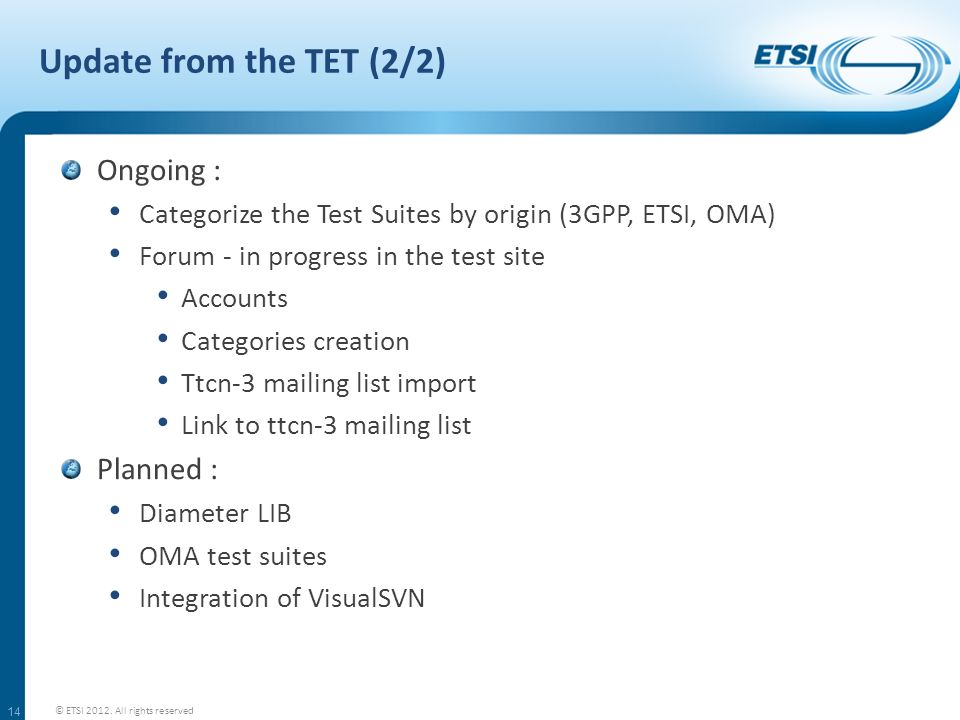 Update from the TET (2/2) Ongoing : Planned :