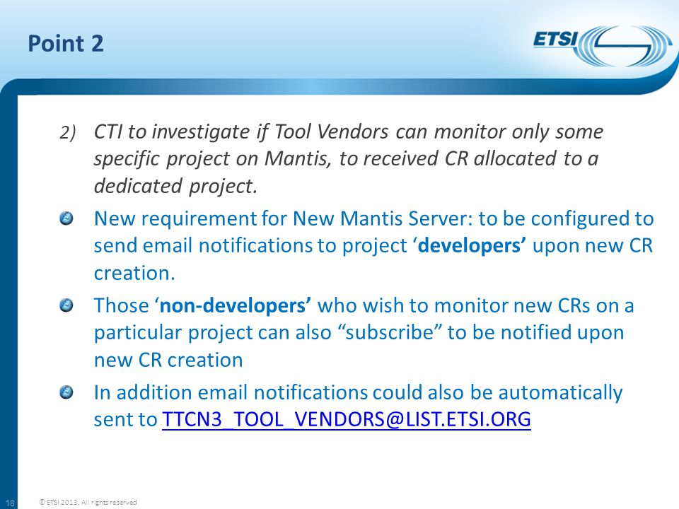 Point 2 CTI to investigate if Tool Vendors can monitor only some specific project on Mantis, to received CR allocated to a dedicated project.