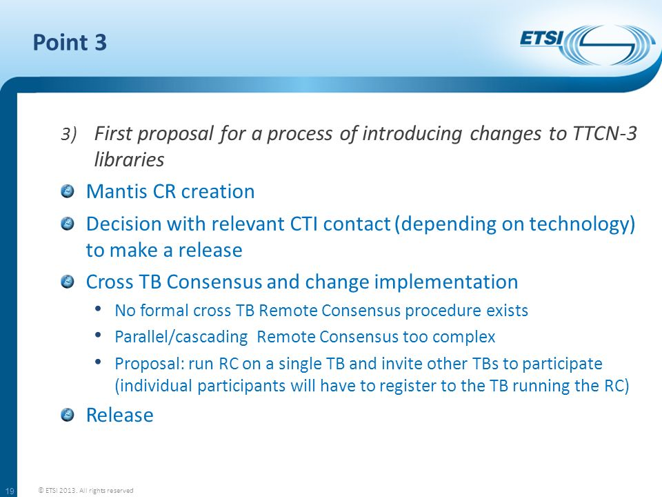 Point 3First proposal for a process of introducing changes to TTCN-3 libraries. Mantis CR creation.
