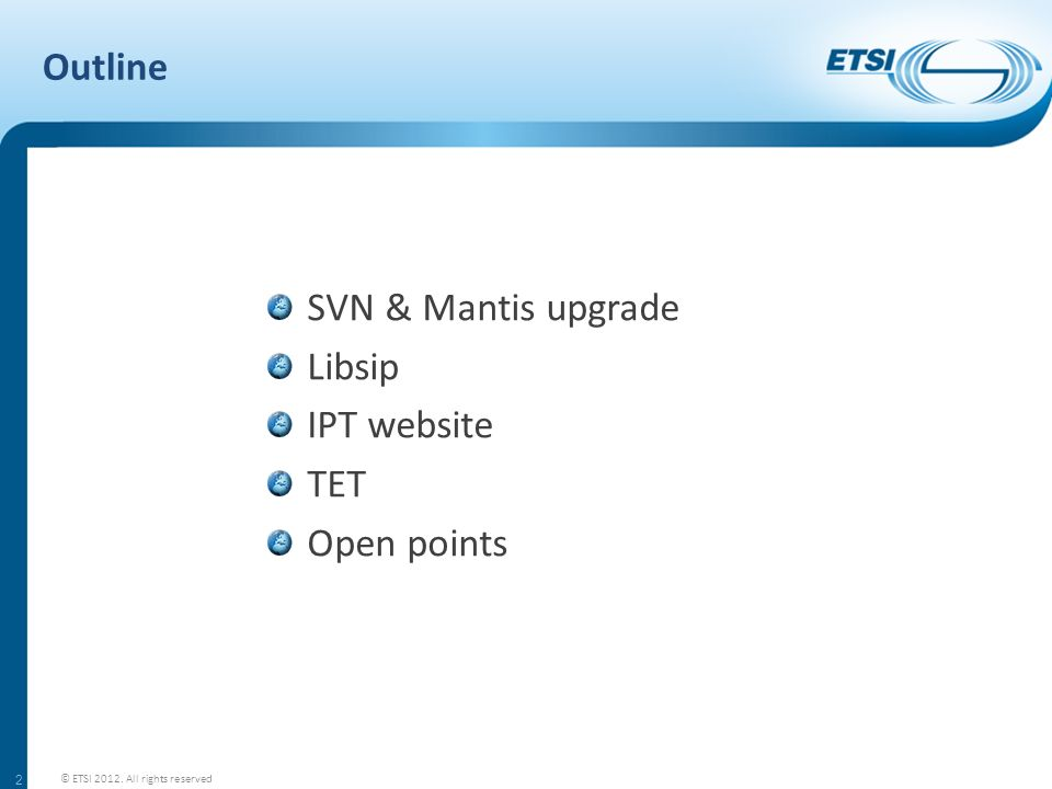 Outline SVN & Mantis upgrade Libsip IPT website TET Open points