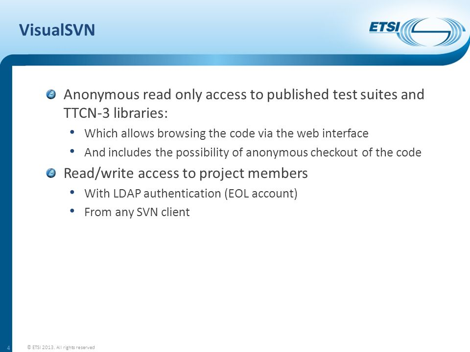 VisualSVNAnonymous read only access to published test suites and TTCN-3 libraries: Which allows browsing the code via the web interface.