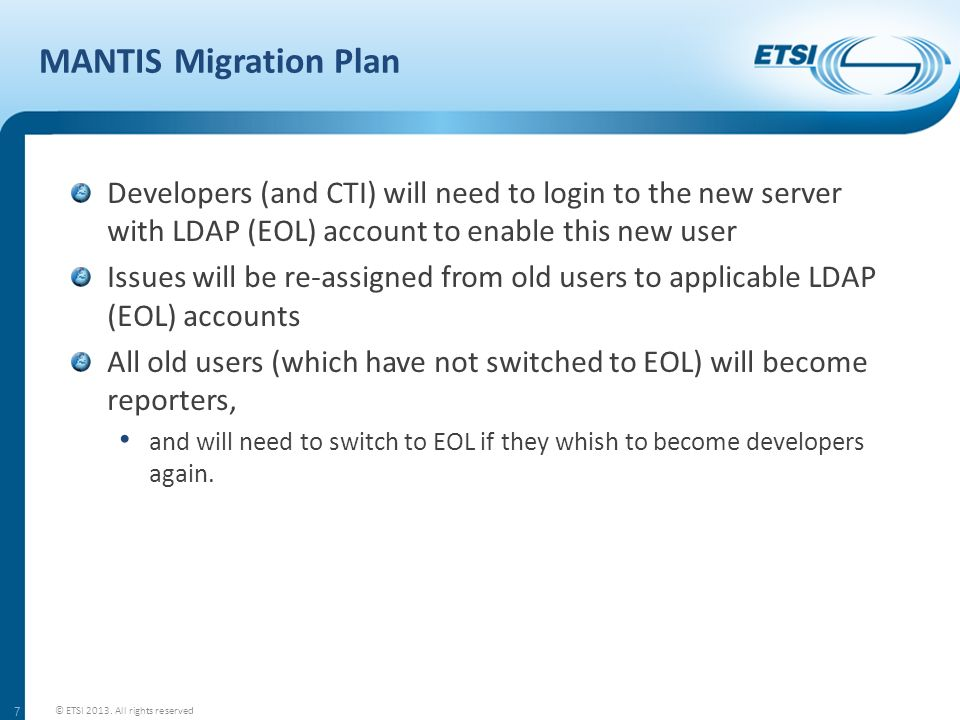 MANTIS Migration Plan Developers (and CTI) will need to login to the new server with LDAP (EOL) account to enable this new user.