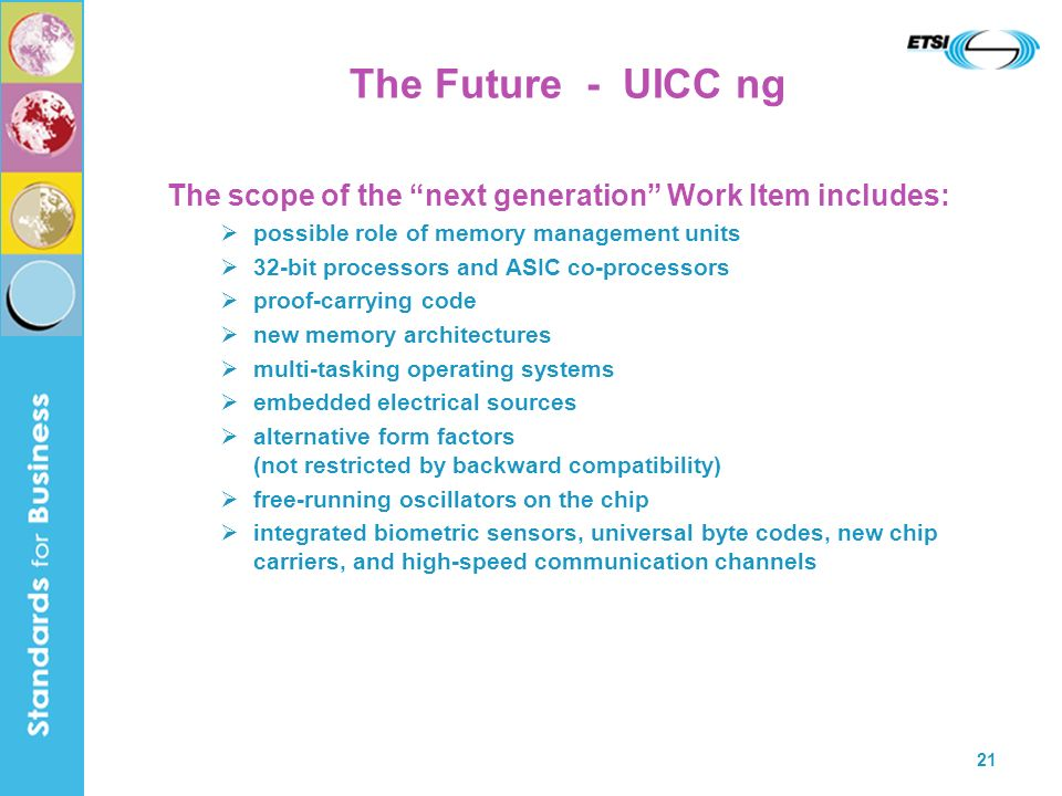 The Future - UICC ng The scope of the next generation Work Item includes: possible role of memory management units.