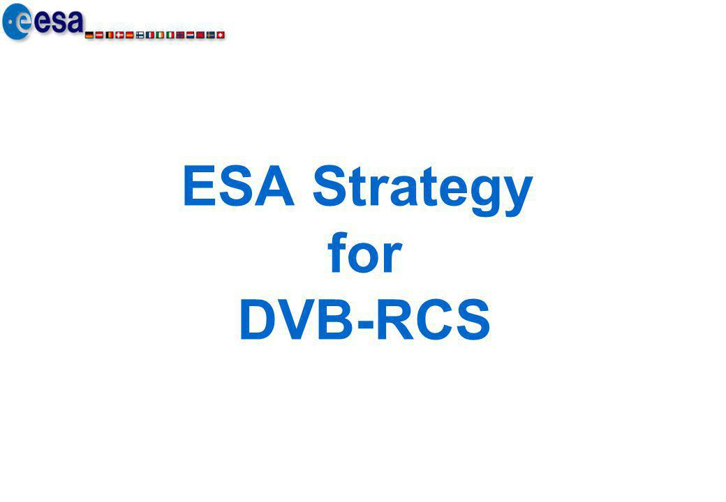 ESA Strategy for DVB-RCS