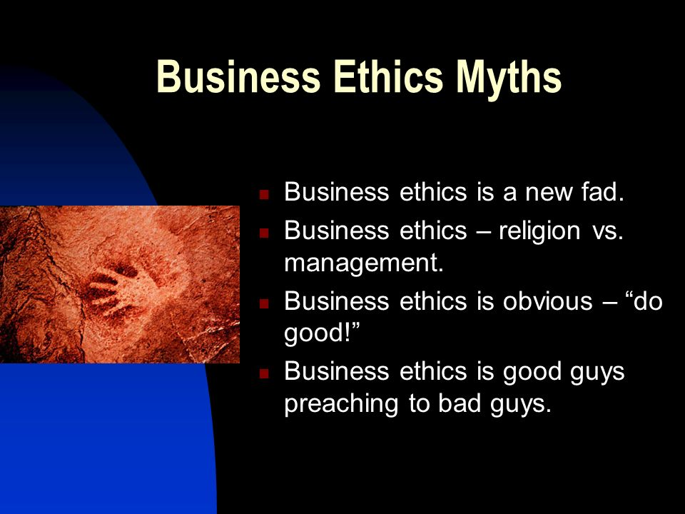 five business ethics myths Myths about business ethics 1 presentsmyths aboutethicsby larry chonko, phdthe university of texas at 2 myth 1: business ethics is more a matter of religion than management  five myths of updating business operations agilespice 10 myths about business ethics mateen yousuf ethical dilemmas in business.