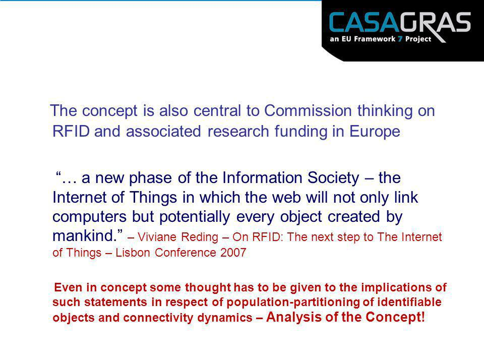 The concept is also central to Commission thinking on RFID and associated research funding in Europe