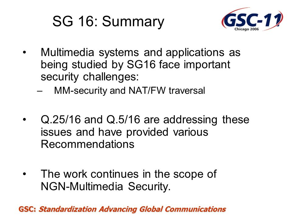 SG 16: Summary Multimedia systems and applications as being studied by SG16 face important security challenges: