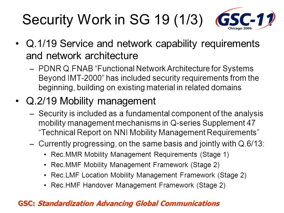 Security Work in SG 19 (1/3) Q.1/19 Service and network capability requirements and network architecture.