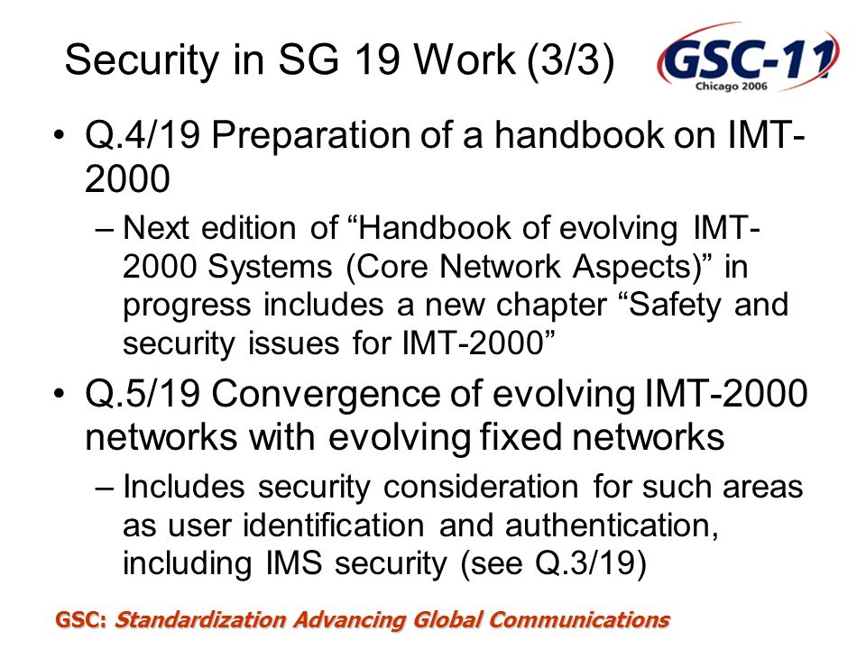 Security in SG 19 Work (3/3) Q.4/19 Preparation of a handbook on IMT-2000.