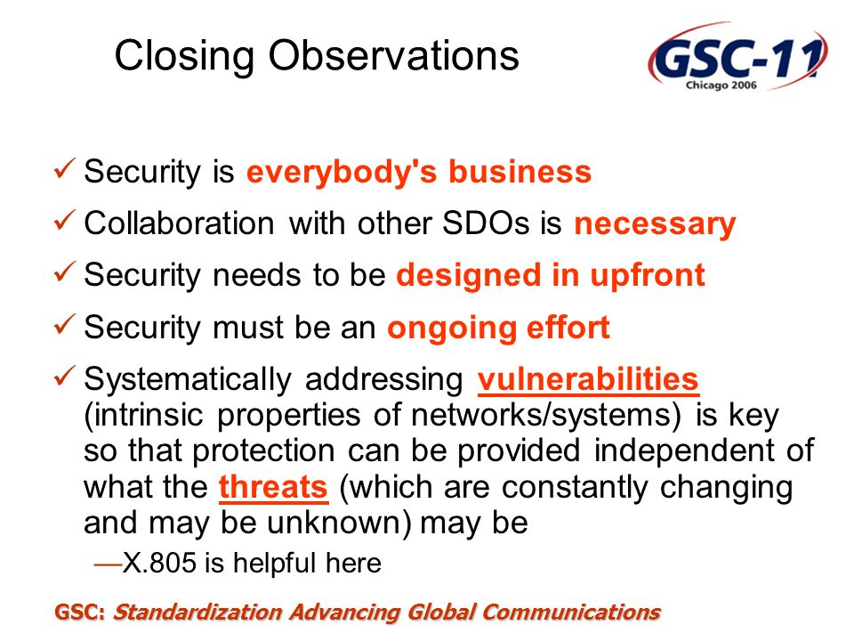 Closing Observations Security is everybody s business