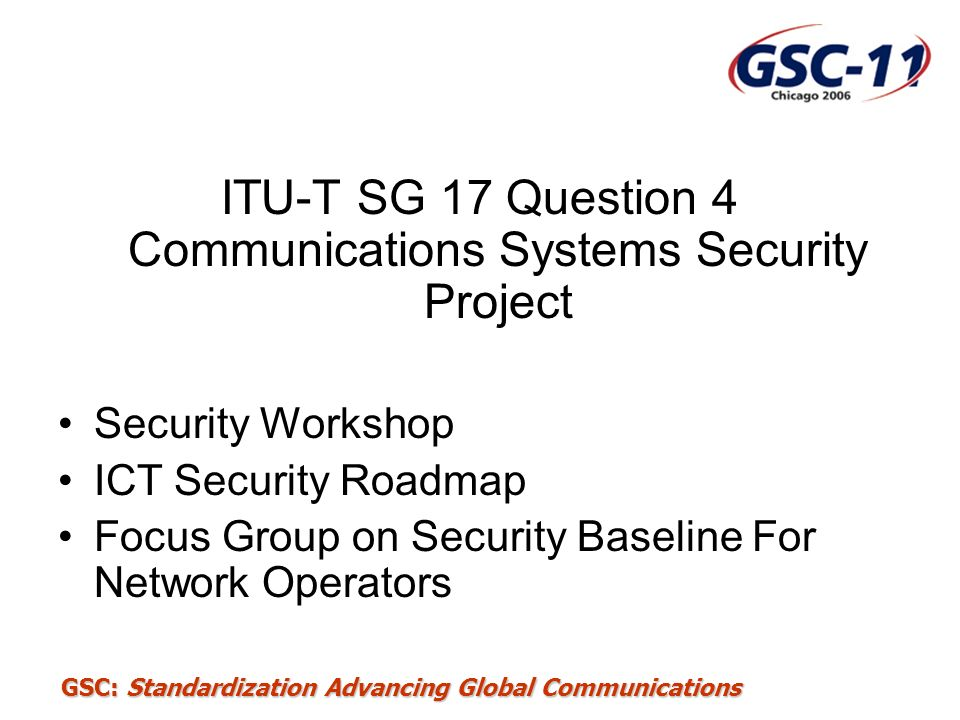 ITU-T SG 17 Question 4 Communications Systems Security Project