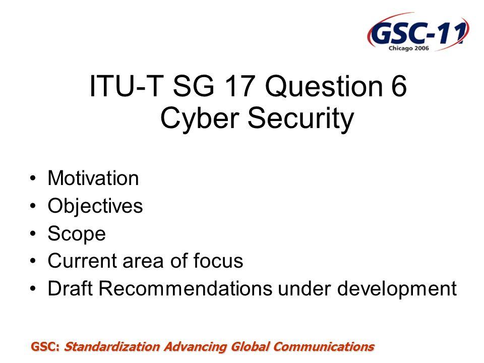 ITU-T SG 17 Question 6 Cyber Security