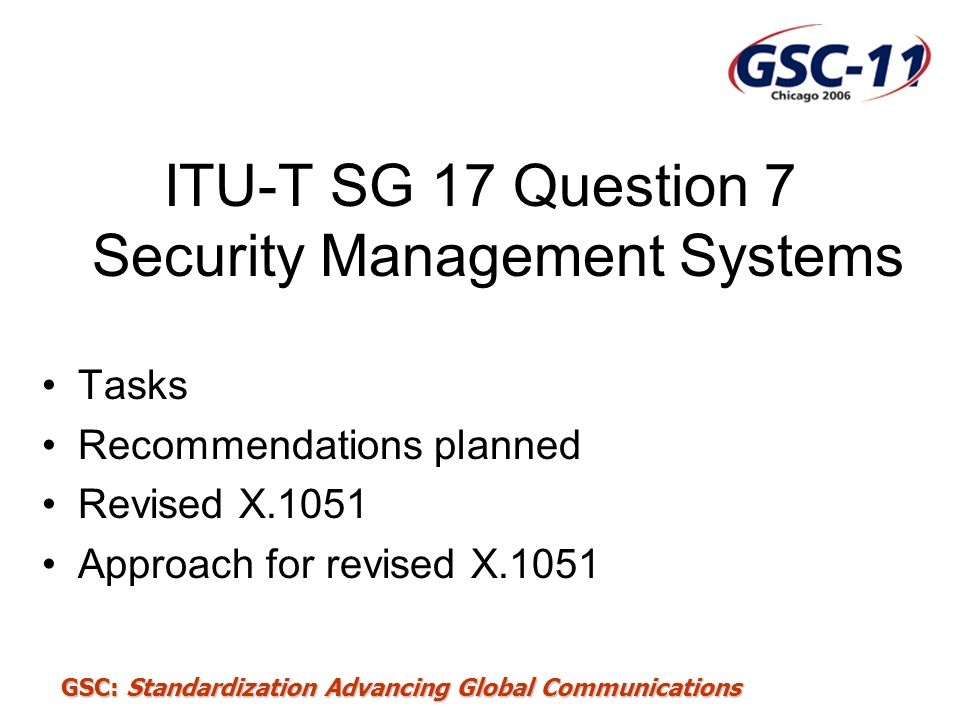 ITU-T SG 17 Question 7 Security Management Systems