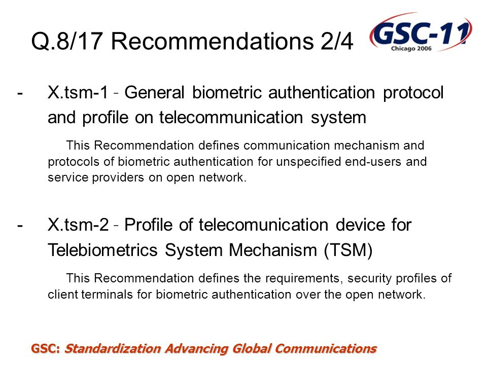 Q.8/17 Recommendations 2/4 X.tsm-1 – General biometric authentication protocol and profile on telecommunication system.