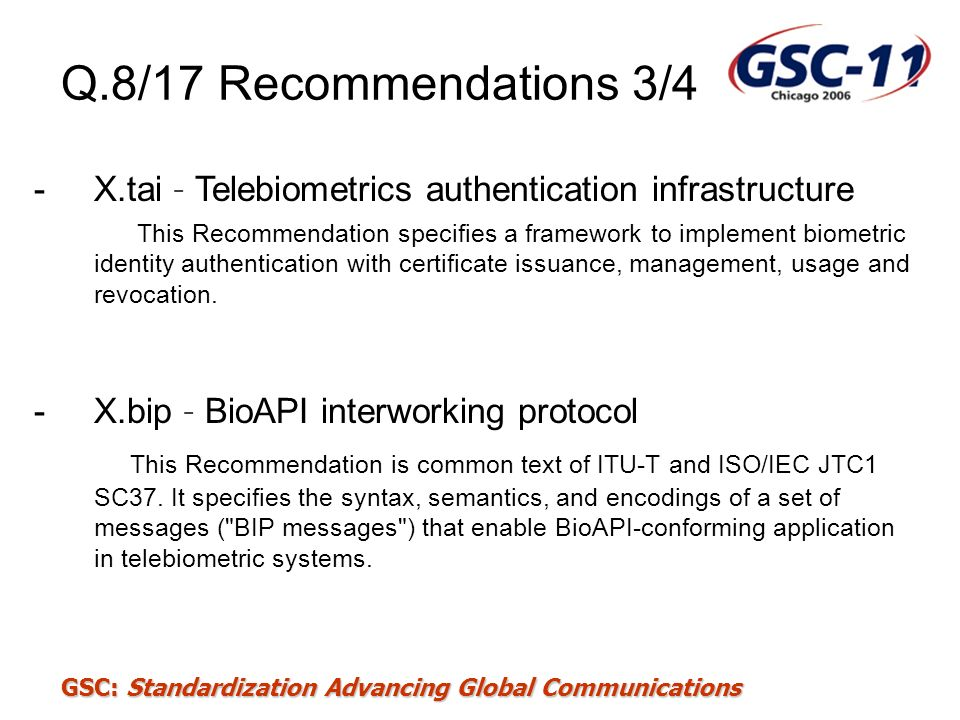 Q.8/17 Recommendations 3/4 X.tai – Telebiometrics authentication infrastructure.