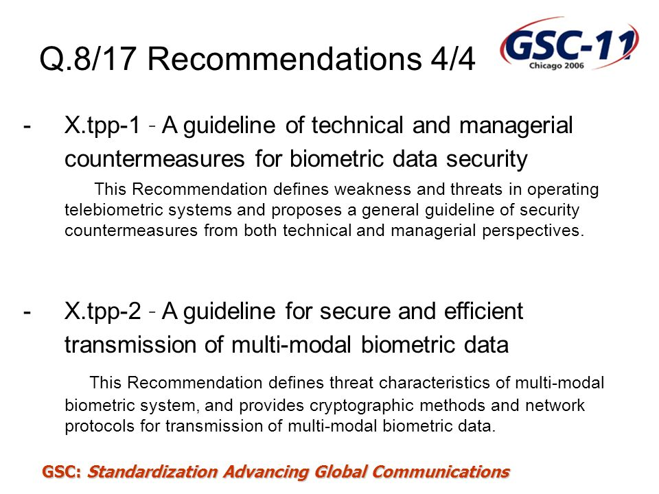 Q.8/17 Recommendations 4/4 X.tpp-1 – A guideline of technical and managerial countermeasures for biometric data security.