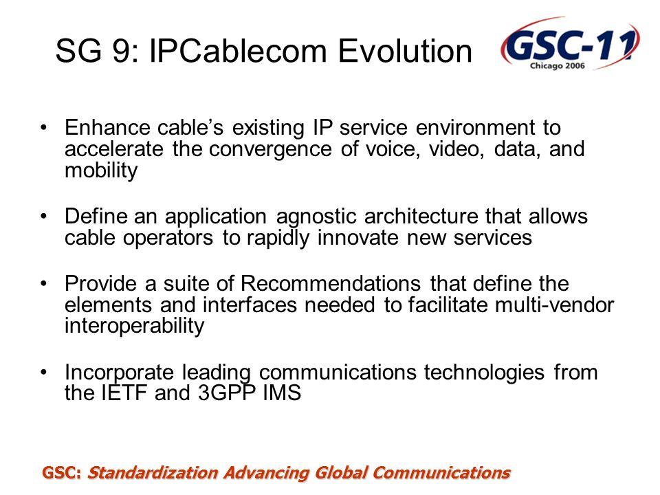 SG 9: IPCablecom Evolution
