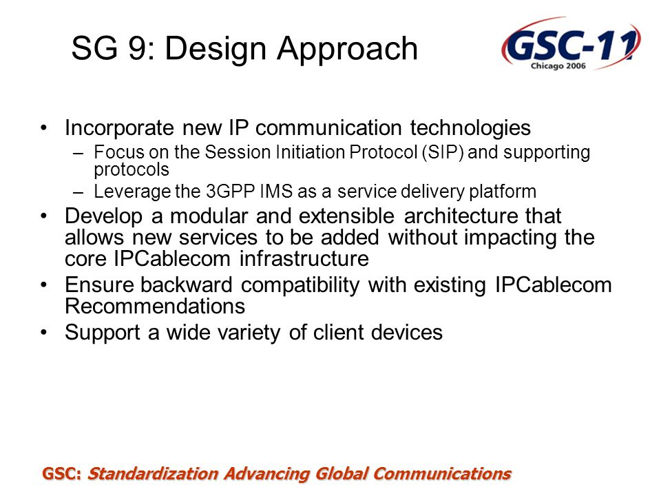 SG 9: Design Approach Incorporate new IP communication technologies