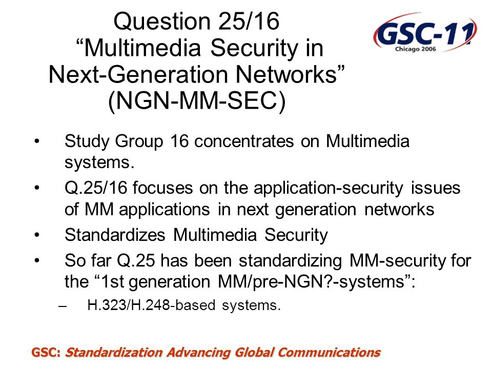 Question 25/16 Multimedia Security in Next-Generation Networks (NGN-MM-SEC)