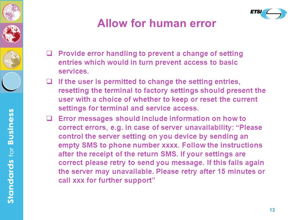 Allow for human error Provide error handling to prevent a change of setting entries which would in turn prevent access to basic services.
