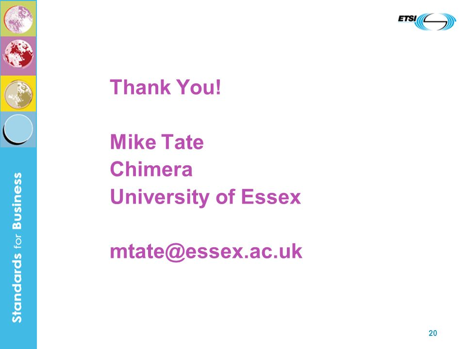 Thank You! Mike Tate Chimera University of Essex mtate@essex.ac.uk