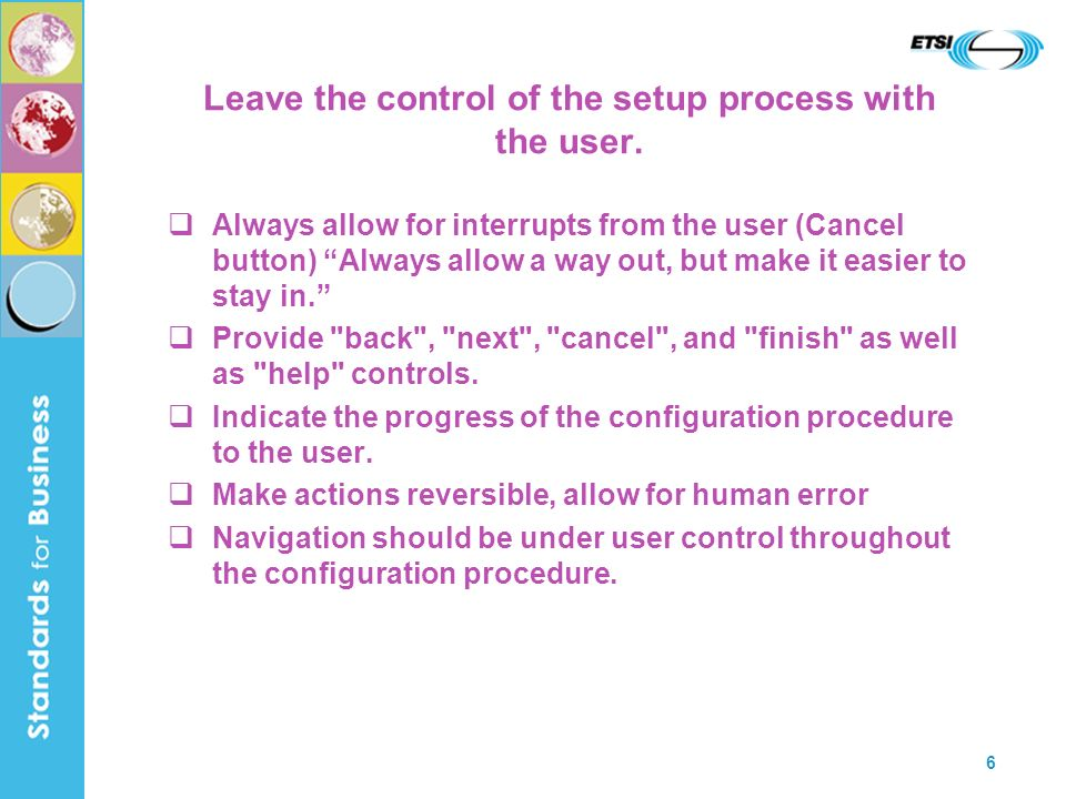 Leave the control of the setup process with the user.