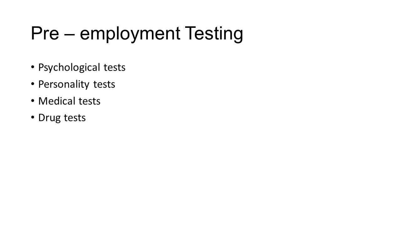 pre employment personality tests Thinking about implementing pre-employment tests at your company the author is a forbes contributor the opinions expressed are those of the writer loading work skills, physical and motor abilities, personality, emotional intelligence, language proficiency, and even integrity.