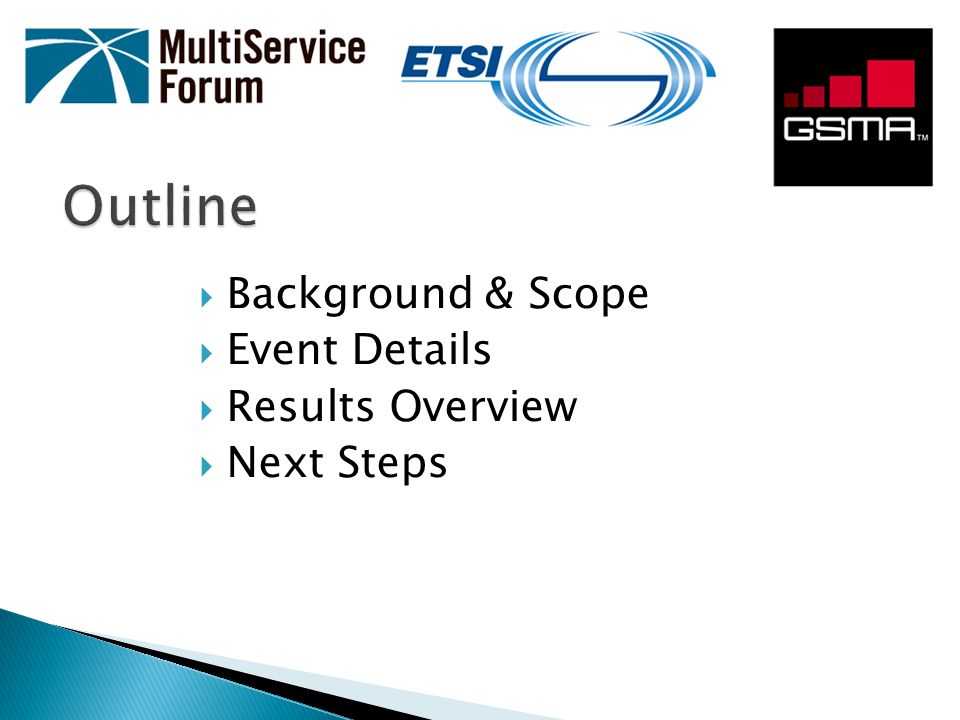 Outline Background & Scope Event Details Results Overview Next Steps