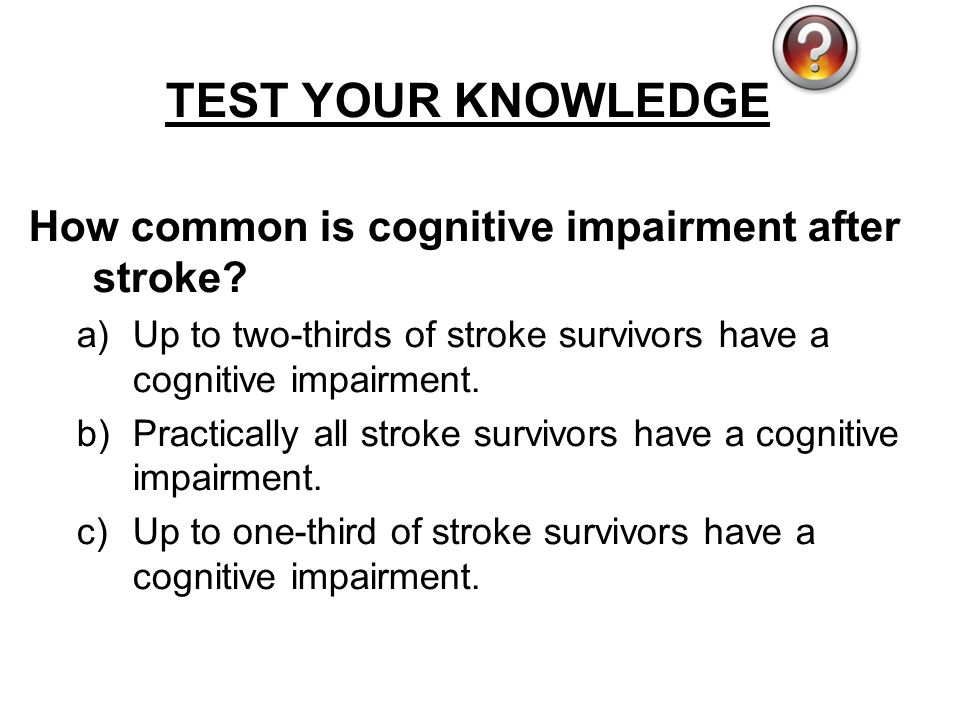 cognitive impairment after stroke Motor and cognitive impairment after stroke: a common bond or a simultaneous deficit, sonja verstraeten, ruth mark and margriet sitskoorn.