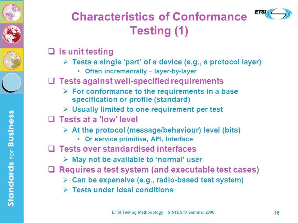 Characteristics of Conformance Testing (1)