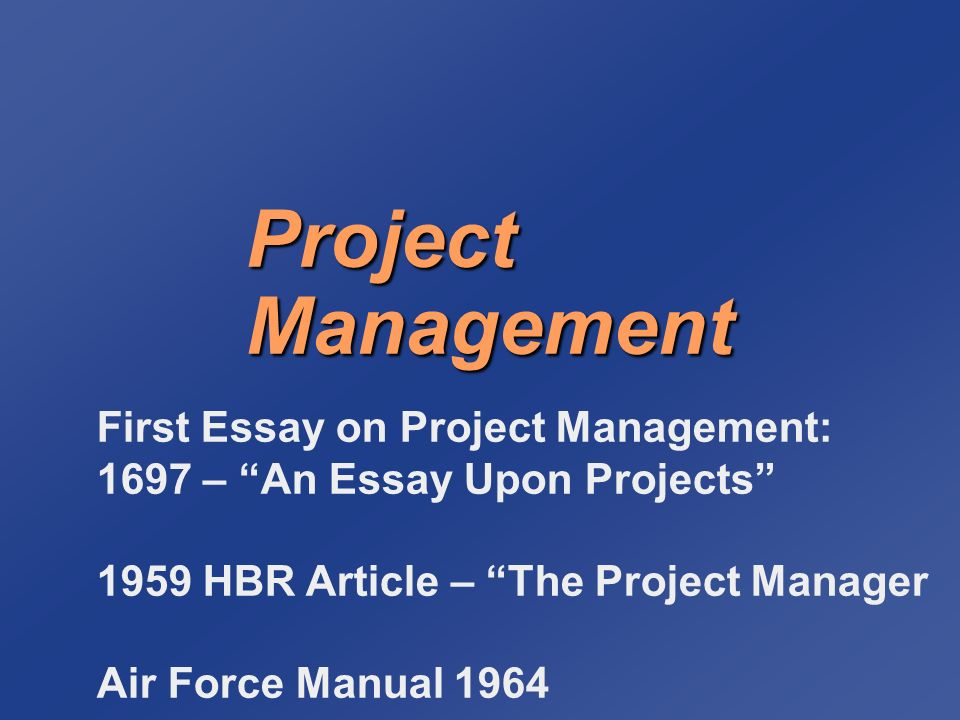 value of project management essay Quantify the business value of a project  constraint moves the focus from the project manager to project management as a whole it requires the business to take .