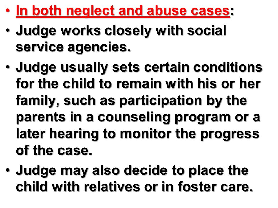 In both neglect and abuse cases: