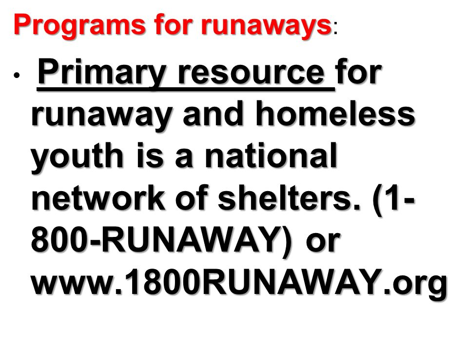 Programs for runaways: