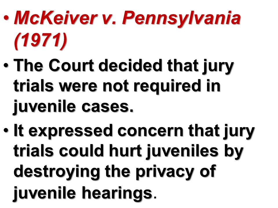 mckeiver v pennsylvania The details of the mckeiver and terry offenses are set forth in justice roberts' opinion for the pennsylvania court, 438 pa, at 341-342, nn 1 and 2, 265 a 2d, at 351 nn 1 and 2, and need not be repeated at any length here.