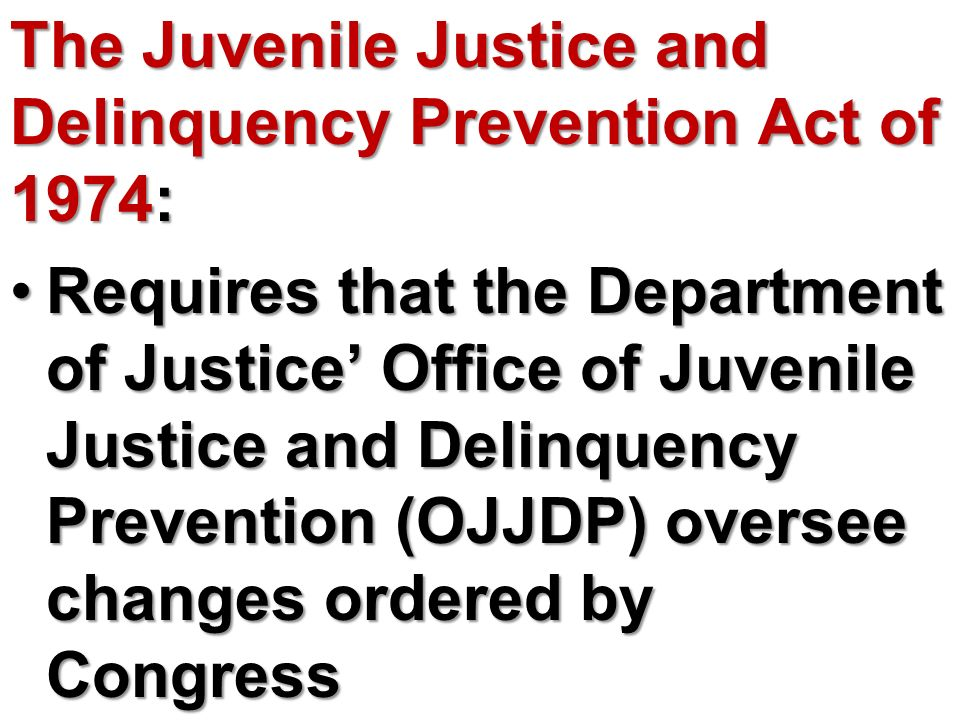 The Juvenile Justice and Delinquency Prevention Act of 1974: