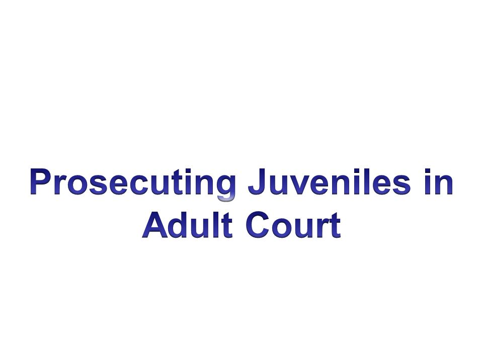 Prosecuting Juveniles in