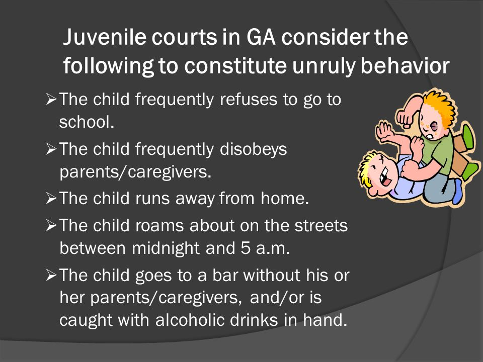 Juvenile courts in GA consider the following to constitute unruly behavior